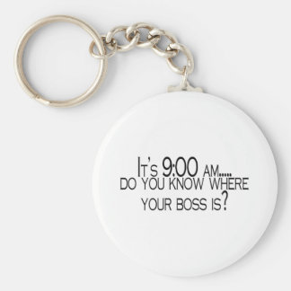 Seine 9 morgens wissen Sie, wo Ihr Chef ist Standard Runder Schlüsselanhänger
