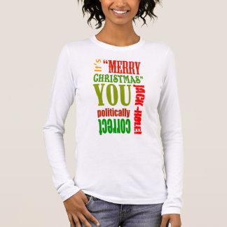 Seine frohen Weihnachten, die Sie politisch… Langarm T-Shirt