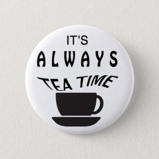 Seine immer Tee-Zeit Runder Button 5,1 Cm