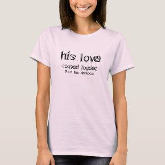 Seine Liebe Roured Louder als ihr Dämon-T-Shirt T-Shirt
