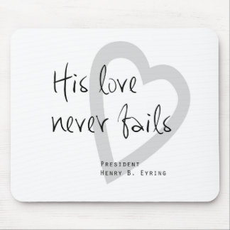 seine Liebe versagt nie Henry b eyring lds Zitat Mousepad