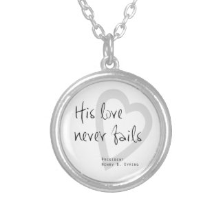 seine Liebe versagt nie Henry b eyring lds Zitat Versilberte Kette