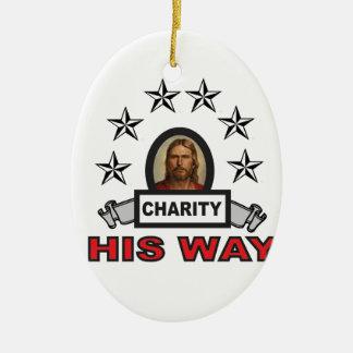 Seine Weise ist Wohltätigkeit Keramik Ornament
