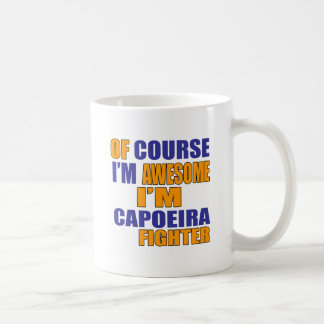 Selbstverständlich bin ich Capoeira Kämpfer Kaffeetasse