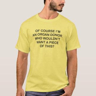 SELBSTVERSTÄNDLICH bin ich EIN ORGAN-SPENDER. WHO T-Shirt