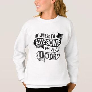 Selbstverständlich bin ich ich bin ein Doktor Sweatshirt