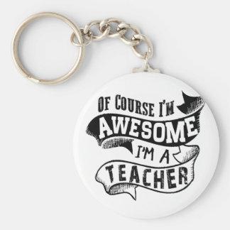 Selbstverständlich bin ich ich bin ein Lehrer Schlüsselanhänger