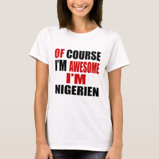 SELBSTVERSTÄNDLICH BIN ICH ICH BIN NIGERIEN T-Shirt