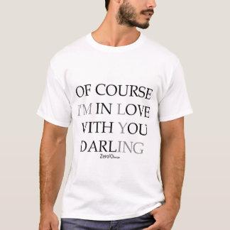 SELBSTVERSTÄNDLICH bin ich IN DER LIEBE MIT IHNEN T-Shirt