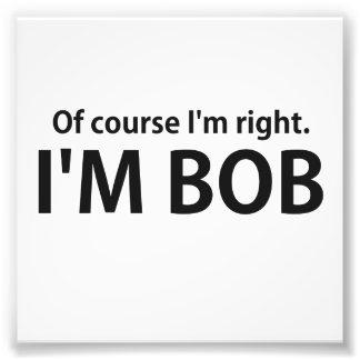 Selbstverständlich bin ich Recht, das ich BOB bin Foto
