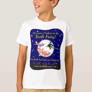 Selbstverständlich glaube ich an die Zahn-Fee! T-Shirt