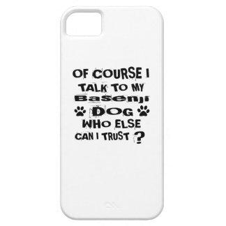 Selbstverständlich spreche ich mit meinen Basenji iPhone 5 Case