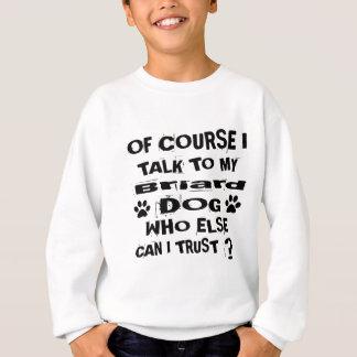 Selbstverständlich spreche ich mit meinen Briard Sweatshirt