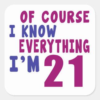 Selbstverständlich weiß ich, dass alles ich 21 bin quadratischer aufkleber