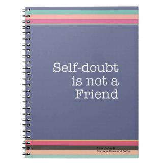 Selbstzweifel ist- nicht ein Freund-Notizbuch Spiral Notizblock