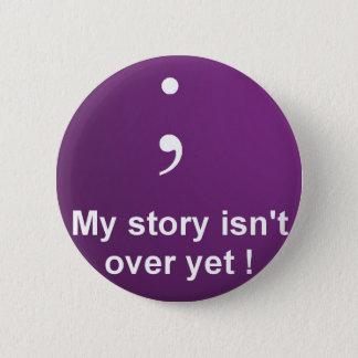"""Semikolon - """"meine Geschichte ist nicht über noch"""" Runder Button 5,7 Cm"""