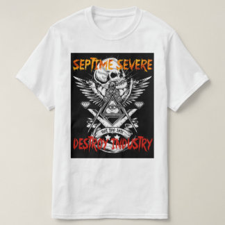septime severe-destroy industry T-Shirt