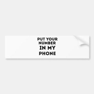 Setzen Sie Ihre Zahl in mein Telefon ein Autoaufkleber