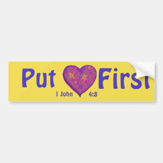 Setzen Sie Liebe zuerst, denn Gott ist Liebe Autoaufkleber