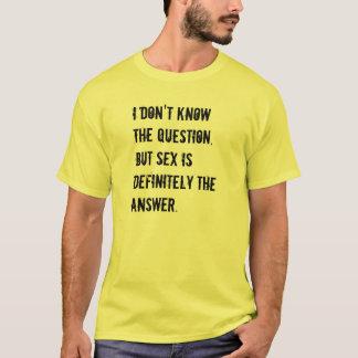 Sex ist die Antwort T-Shirt