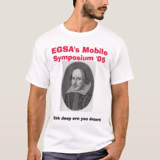 Shakespeare, Mobile EGSAS, Symposium '05, Drin… T-Shirt