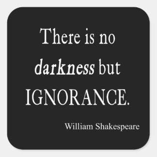 Shakespeare-Zitat keine Dunkelheits-aber Quadrat-Aufkleber