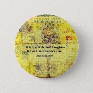 Shakespeare-Zitat über Glück und Gelächter Runder Button 5,7 Cm