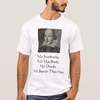 Shakespeares besser als Sie T-Shirt