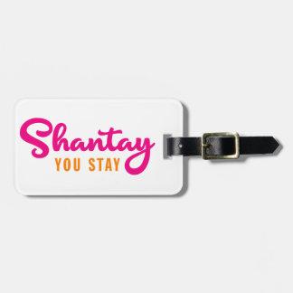 Shantay, bleiben Sie Kofferanhänger