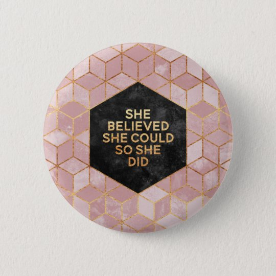 She Believed She Could So She Did Runder Button 5,1 Cm