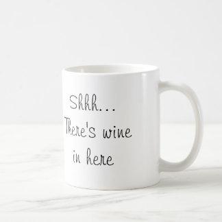 Shhh… Es gibt Wein herein hier Kaffeetasse