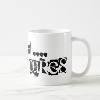 Shhh - niemand interessiert sich… kaffeetasse