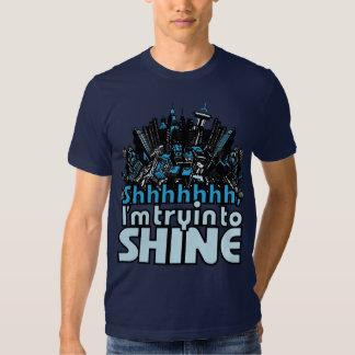 Shhhhh im tryin zum zu glänzen t shirts