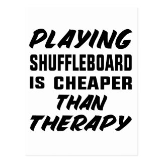 Shuffleboard zu spielen ist billiger als Therapie Postkarte