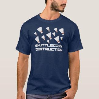 Shuttlecock Zerstörung T-Shirt