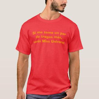 Si ich tomo un par de Tragos más, serás Fräulein T-Shirt