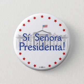 Sí Señora Presidenta! Hillary Clinton-Knopf Runder Button 5,1 Cm