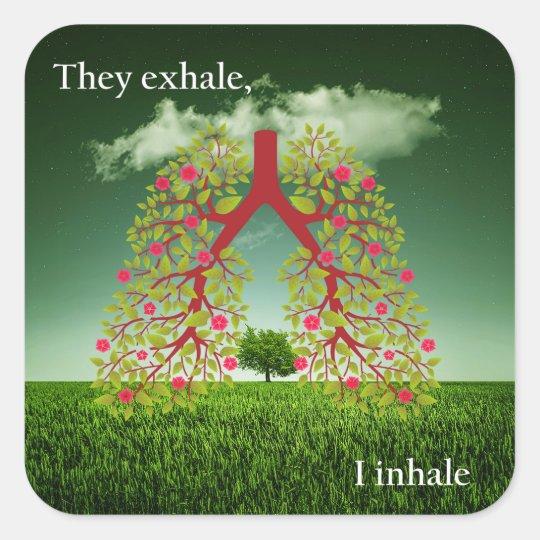 Sie atmen, ich inhalieren aus Quadrat-Aufkleber