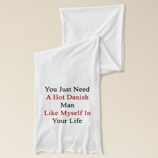 Sie benötigen gerade einen heißen dänischen Mann Schal