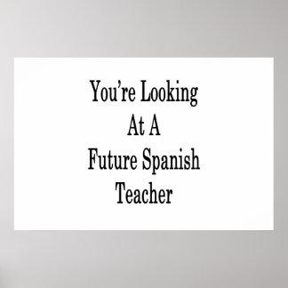 Sie betrachten einen zukünftigen spanischen Lehrer Poster