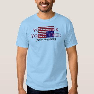 Sie denken, dass Sie frei sind [0402356] T-Shirts