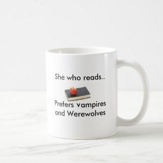 Sie, die. liest. Bevorzugt Vampire und war… Kaffeetasse