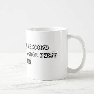Sie erhalten nie eine zweite Chance Kaffeetasse