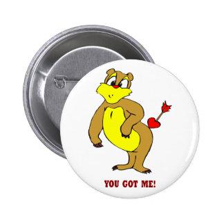 Sie erhielten mir Valentinsgruß-Knopf Anstecknadelbutton