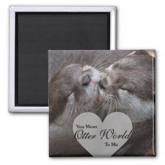 Sie gemeine Otter-Welt zu mir Otter-Liebe-Küssen Quadratischer Magnet