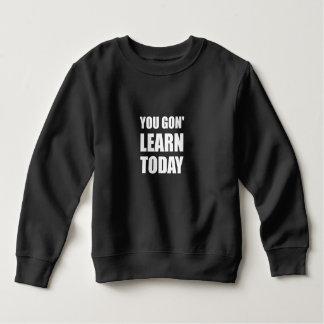 Sie Gon lernen heute Sweatshirt