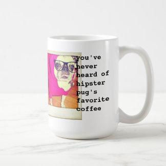 Sie haben nie von den Kaffee des Hipster-Mops Tasse