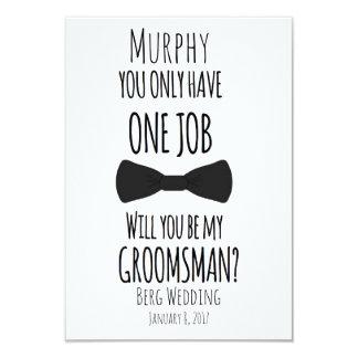 Sie haben nur einen Job Sie sind mein Trauzeuge? 8,9 X 12,7 Cm Einladungskarte