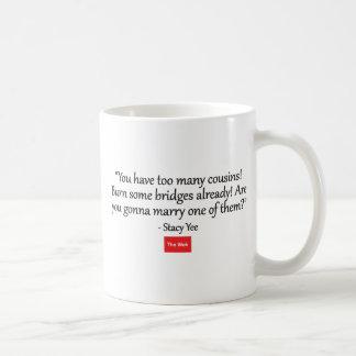 Sie haben zu viele Cousins Kaffeetasse