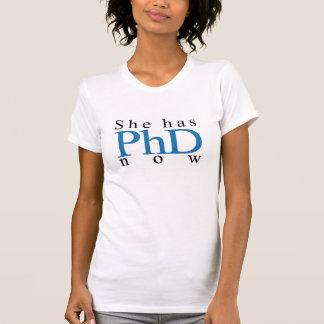 Sie hat PhD jetzt T-Shirt
